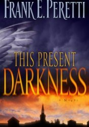 This Present Darkness (Darkness, #1) Book by Frank E. Peretti