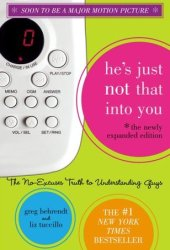 He's Just Not That Into You: The No-Excuses Truth to Understanding Guys Book