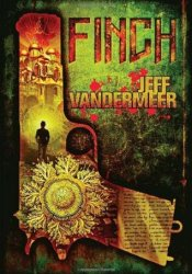 Finch (Ambergris, #3) Book by Jeff VanderMeer