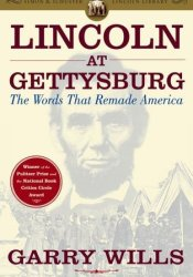 Lincoln at Gettysburg: The Words That Remade America Book by Garry Wills