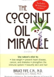 The Coconut Oil Miracle Book by Bruce Fife