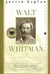 Walt Whitman: A Life Book by Justin Kaplan