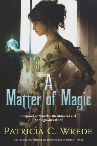 A Matter of Magic (Mairelon, #1-2)