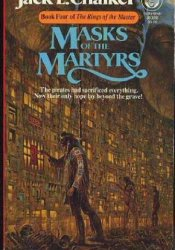 Masks of the Martyrs (Rings of the Master, #4) Book by Jack L. Chalker