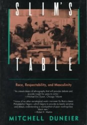 Slim's Table: Race, Respectability, and Masculinity Book by Mitchell Duneier