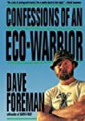 Confessions of an Eco-Warrior Book by Dave Foreman