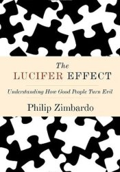 The Lucifer Effect: Understanding How Good People Turn Evil Book by Philip G. Zimbardo