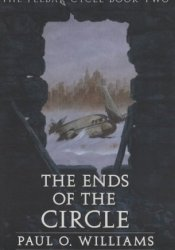 The Ends of the Circle (The Pelbar Cycle, #2) Book by Paul O. Williams