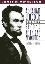 Abraham Lincoln and the Second American Revolution Book by James M. McPherson