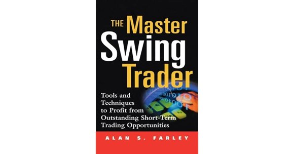 The Master Swing Trader: Tools and Techniques to Profit ...