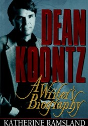 Dean Koontz: A Writer's Biography Book by Katherine Ramsland