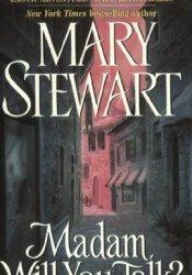 Madam, Will You Talk? Book by Mary  Stewart