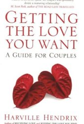 Getting the Love You Want : A Guide for Couples Book