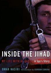Inside the Jihad: My Life with Al Qaeda Book by Omar Nasiri