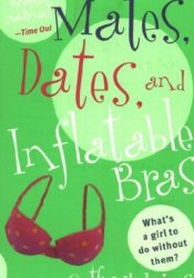 Mates, Dates, and Inflatable Bras (Mates, Dates, #1) Book by Cathy Hopkins