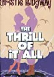 The Thrill of It All Book by Christie Ridgway