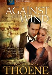 Against the Wind (Zion Diaries, #2) Book by Bodie Thoene