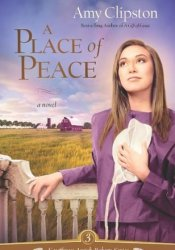 A Place of Peace (Kauffman Amish Bakery, #3) Book by Amy Clipston