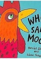 Who Said Moo? Book by Harriet Ziefert
