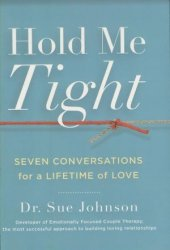 Hold Me Tight: Seven Conversations for a Lifetime of Love Book