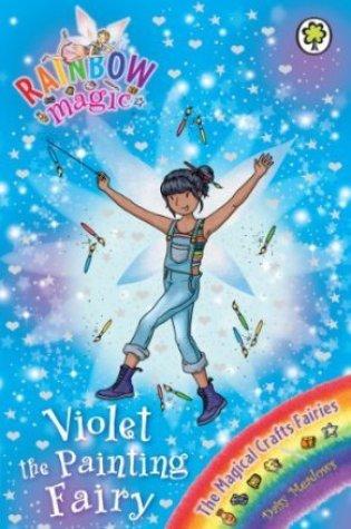 Violet the Painting Fairy (Rainbow Magic: The Magical Crafts Fairies, #5) PDF Book by Daisy Meadows PDF ePub