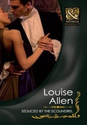 Seduced by the Scoundrel (Danger and Desire, #2) Book by Louise Allen