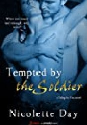 Tempted by the Soldier (Falling for You, #2) Book by Nicolette Day