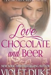 Love, Chocolate, and Beer (Cactus Creek, #1) Book