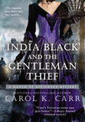 India Black and the Gentleman Thief (Madame of Espionage, #4) Book by Carol K. Carr