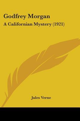 Download Godfrey Morgan: A Californian Mystery (1921)