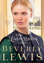 The Last Bride (Home to Hickory Hollow, #5) Book by Beverly Lewis