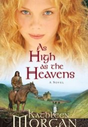As High as the Heavens Book by Kathleen  Morgan