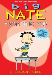 Big Nate: From the Top Book by Lincoln Peirce