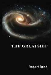 The Greatship (Great Ship, #3) Book by Robert Reed