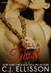 Vanilla Twist (Walk on the Wild Side, #3; Heather and Tony, #2) Book by C.J. Ellisson