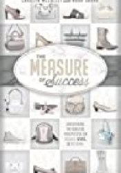 The Measure of Success: Uncovering the Biblical Perspective on Women, Work, and the Home Book by Carolyn McCulley