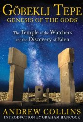 Gobekli Tepe: Genesis of the Gods: The Temple of the Watchers and the Discovery of Eden Book