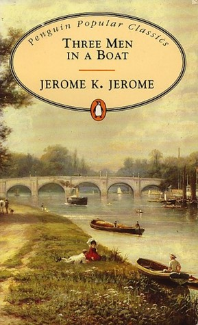 Three Men in a Boat (Three Men, #1) by Jerome K. Jerome
