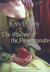 The Shadow of the Pomegranate (Tudor Saga, #3) Book by Jean Plaidy