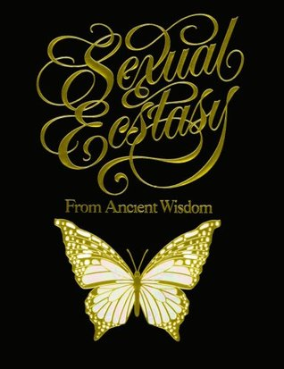 Download Sexual Ecstasy from Ancient Wisdom