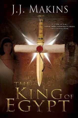 The King Of Egypt PDF Book by J.J. Makins PDF ePub