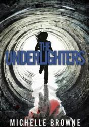 The Underlighters Book by Michelle Browne