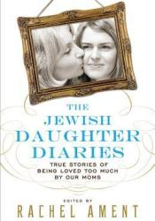 The Jewish Daughter Diaries Book by Rachel Ament