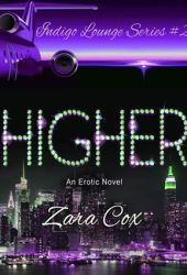 Higher (Indigo Lounge, #2) Book by Zara Cox