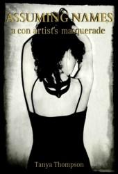 Assuming Names: A Con Artist's Masquerade Book