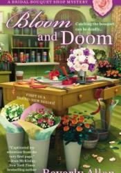 Bloom and Doom (Bridal Bouquet Shop Mystery #1) Book by Beverly  Allen
