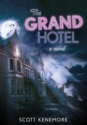 The Grand Hotel Book by Scott Kenemore