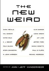 The New Weird Book by Ann VanderMeer