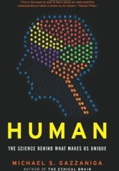 Human: The Science Behind What Makes Us Unique Book by Michael S. Gazzaniga