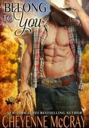 Belong to You (Riding Tall, #10) Book by Cheyenne McCray